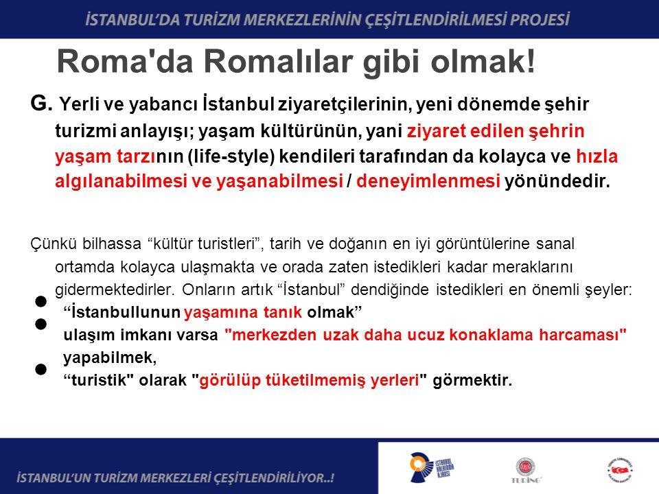 SONUÇ İstanbul için yeni cazibe merkezleri oluşturulması ve bunun da alt yapısının hazırlanması gerekmektedir.