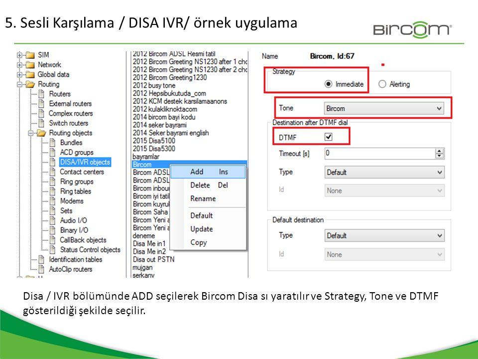 5. Sesli Karşılama / DISA IVR/ örnek uygulama Disa / IVR bölümünde ADD seçilerek Bircom Disa sı yaratılır ve Strategy, Tone ve DTMF gösterildiği şekil