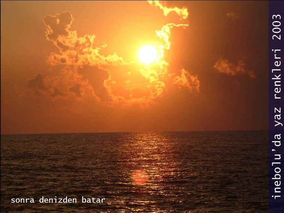 sonra denizden batar inebolu'da yaz renkleri 2003