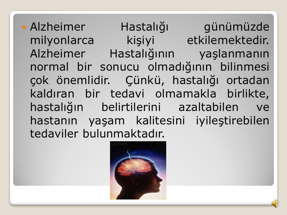 Alzheimer Hastalığı, bellekte ve öğrenme, konuşma, akıl yürütme, yargılama, iletişim ve günlük yaşam etkinliklerini sürdürme yetilerinde kademeli olar