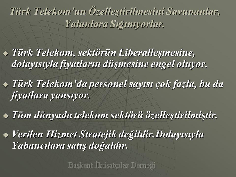 Türk Telekom'da personel sayısının fazla olduğu bir yalandır.