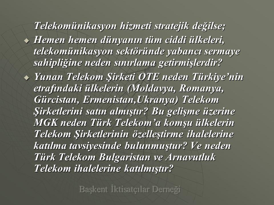 Anayasa Mahkemesi: Türk Telekom Stratejiktir. Anayasa Mahkemesinin 1994/45 sayılı kararında; Kalkınmayı hızlandırmak için, elbette, dış borçlanma, yabancı sermaye, yabancı ortaklıklardan yararlanmak gerekir; ancak, özelleştirme yoluyla giderek yabancıların nüfuzuna yol açılması ülke bağımsızlığı yönünden kabul edilemez.