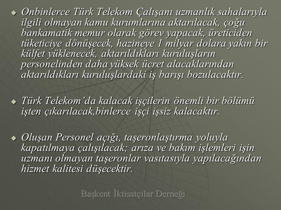 KKKKısacası, Telekom'un özelleştirilmesi ucuzluğu değil yoksulluk ve eşitsizliği arttıracaktır.