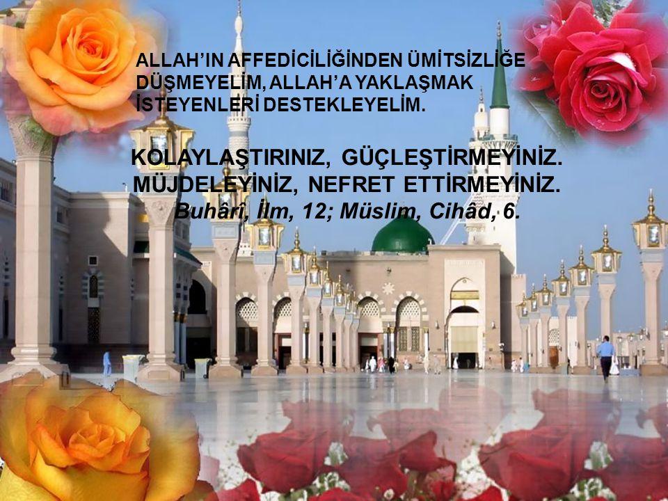ALLAH'IN AFFEDİCİLİĞİNDEN ÜMİTSİZLİĞE DÜŞMEYELİM, ALLAH'A YAKLAŞMAK İSTEYENLERİ DESTEKLEYELİM.