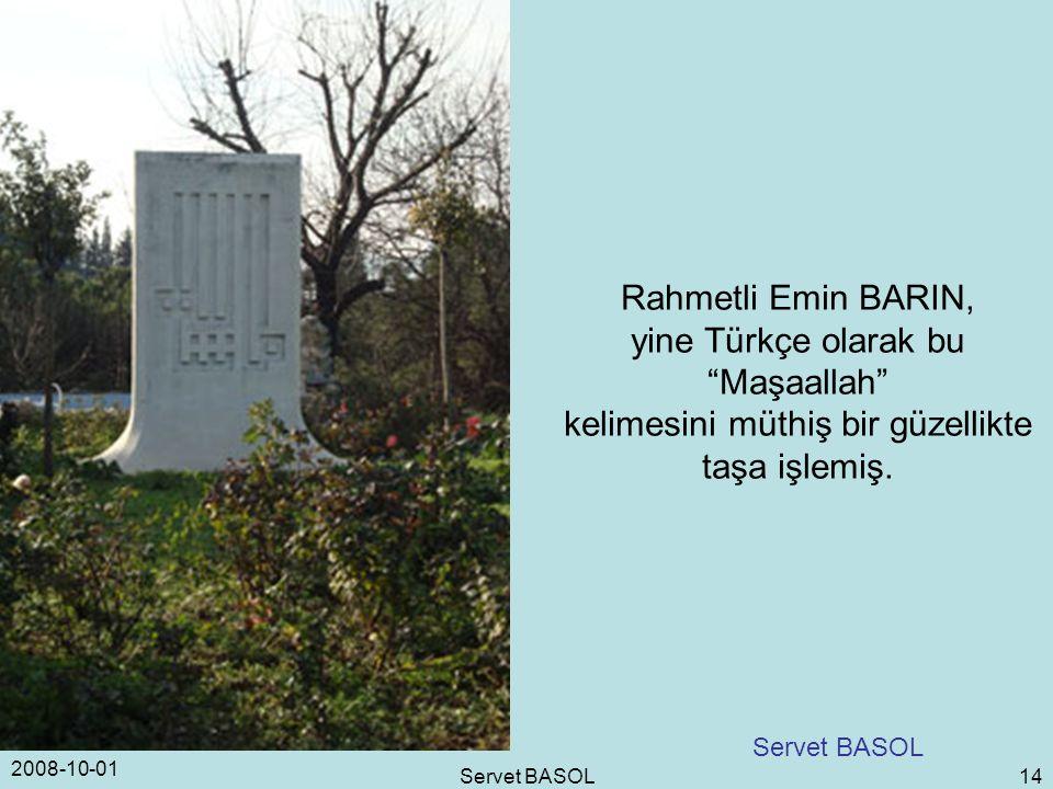 """2008-10-01 Servet BASOL 14 Rahmetli Emin BARIN, yine Türkçe olarak bu """"Maşaallah"""" kelimesini müthiş bir güzellikte taşa işlemiş. Servet BASOL"""