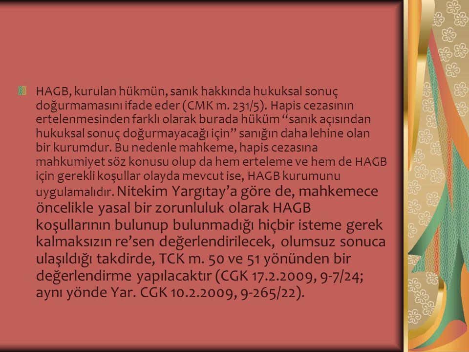 HAGB, kurulan hükmün, sanık hakkında hukuksal sonuç doğurmamasını ifade eder (CMK m. 231/5). Hapis cezasının ertelenmesinden farklı olarak burada hükü