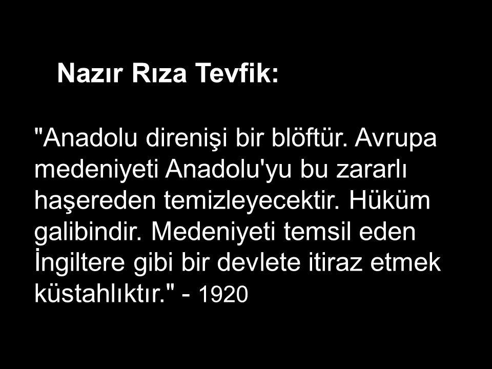 Adliye Nazırı (Medrese çıkışlı) Ali Rüştü: General Paraskevopulos un ordusu, şimdi sürat ve şiddetle harekata devam eyleyecek olursa, birkaç haftada Ankara önlerinde bulunacaktır.