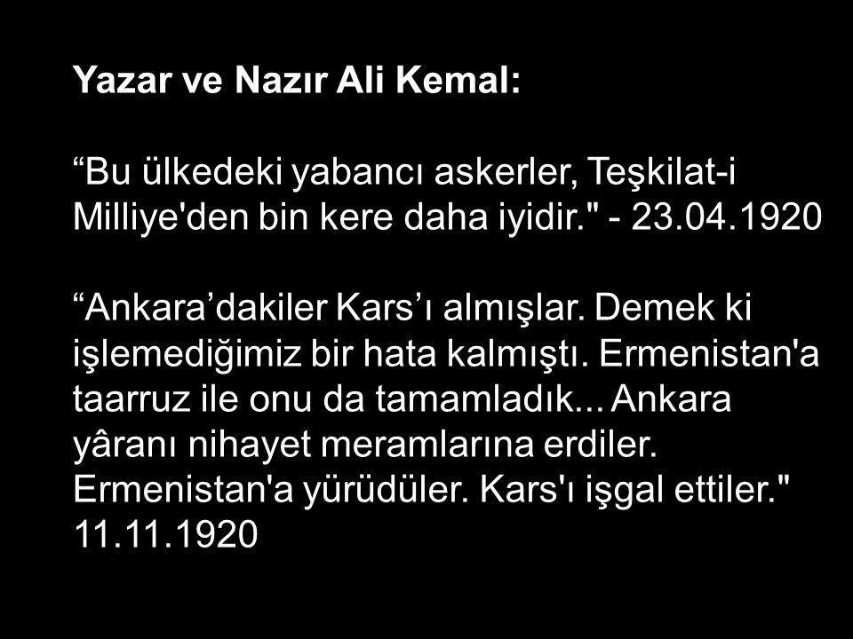 Yazar ve Nazır Ali Kemal: Avrupa ile başa çıkmayı asırlardan beri Asya nın hangi kavmi başardı ki biz başarabilelim. 06.02.1921