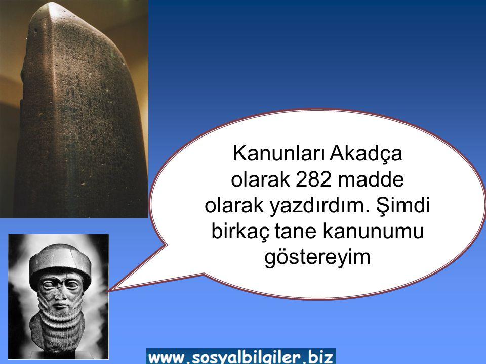 Ben Babil Hükümdarı Hammurabi.