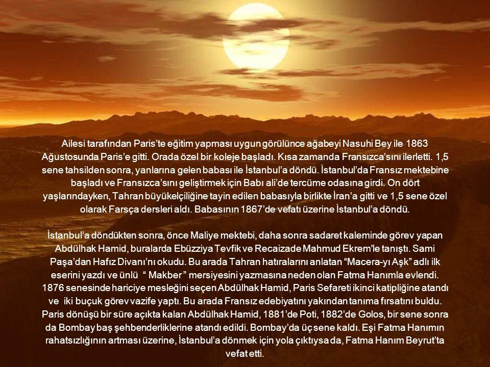 ABDÜLHAK HAMİD TARHAN (1852 - 1937) Tanzimat döneminde batı etkilerini Türk şiirine sokan şair, tiyatro yazarı ve diplomat.