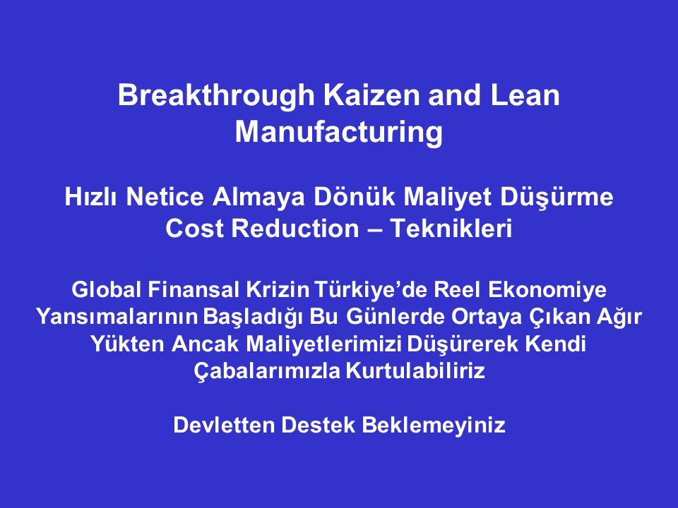 Breakthrough Kaizen and Lean Manufacturing Hızlı Netice Almaya Dönük Maliyet Düşürme Cost Reduction – Teknikleri Global Finansal Krizin Türkiye'de Ree