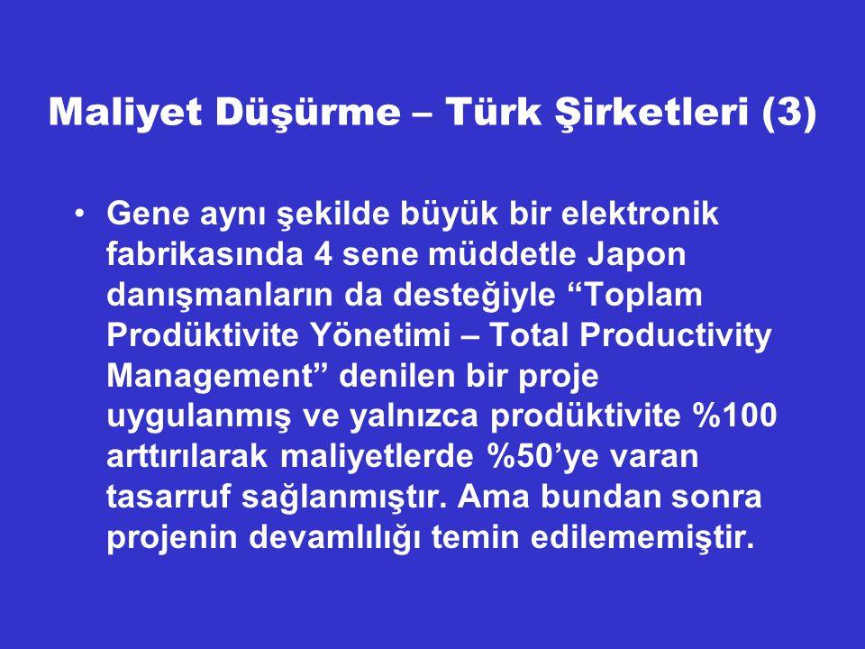 """Maliyet Düşürme – Türk Şirketleri (3) Gene aynı şekilde büyük bir elektronik fabrikasında 4 sene müddetle Japon danışmanların da desteğiyle """"Toplam Pr"""