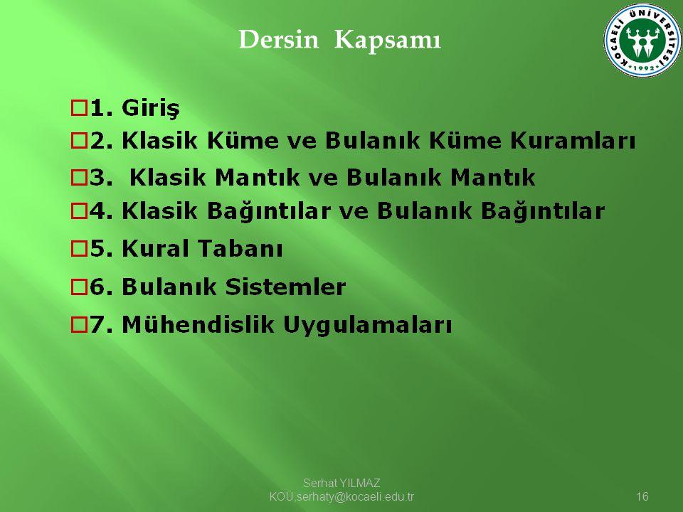 Serhat YILMAZ KOÜ,serhaty@kocaeli.edu.tr16 Dersin Kapsamı