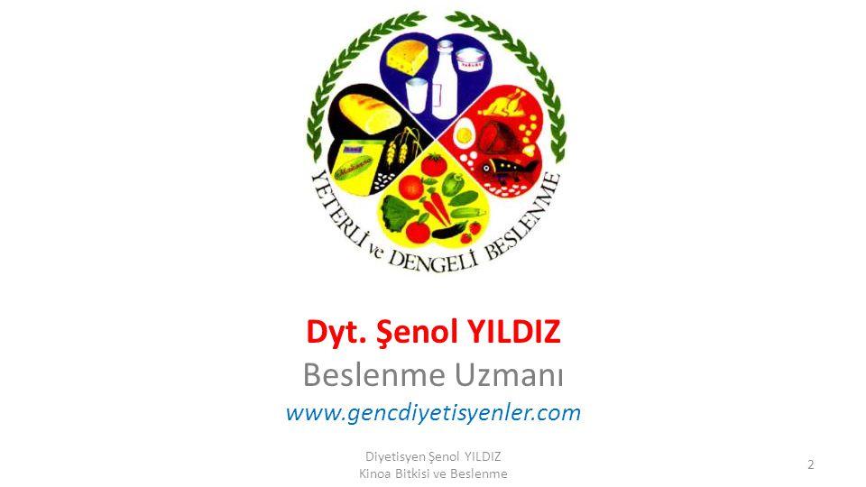 Dyt. Şenol YILDIZ Beslenme Uzmanı www.gencdiyetisyenler.com Diyetisyen Şenol YILDIZ Kinoa Bitkisi ve Beslenme 2