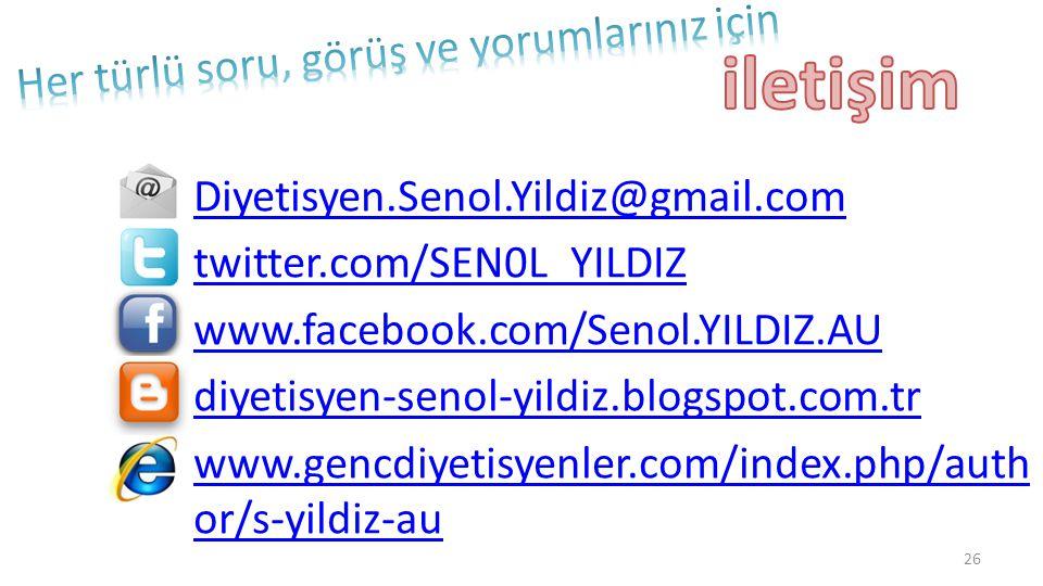 Diyetisyen.Senol.Yildiz@gmail.com twitter.com/SEN0L_YILDIZ www.facebook.com/Senol.YILDIZ.AU diyetisyen-senol-yildiz.blogspot.com.tr www.gencdiyetisyen