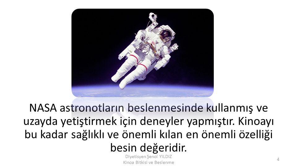 NASA astronotların beslenmesinde kullanmış ve uzayda yetiştirmek için deneyler yapmıştır. Kinoayı bu kadar sağlıklı ve önemli kılan en önemli özelliği
