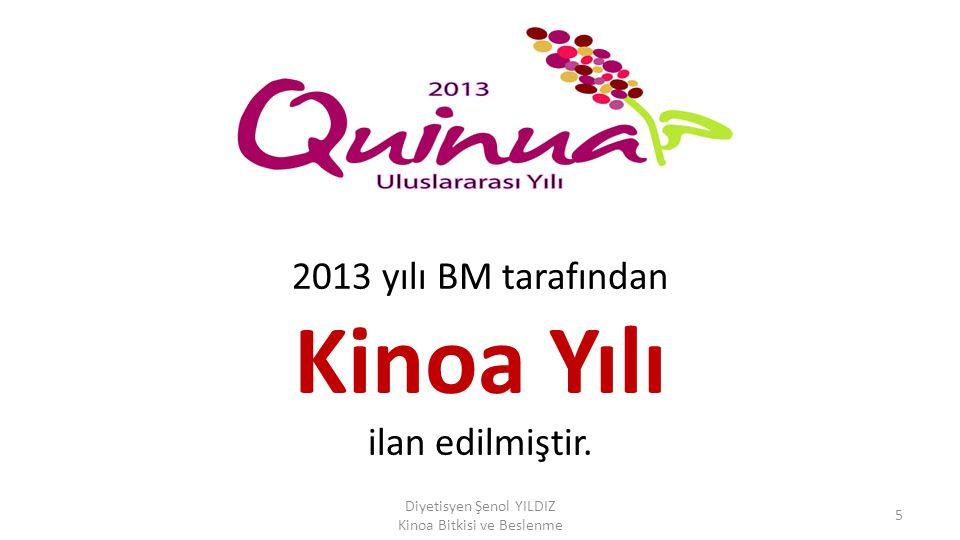 2013 yılı BM tarafından Kinoa Yılı ilan edilmiştir. Diyetisyen Şenol YILDIZ Kinoa Bitkisi ve Beslenme 5