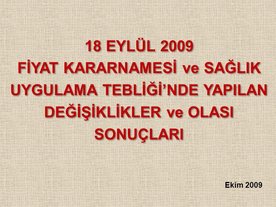 18 EYLÜL 2009 FİYAT KARARNAMESİ ve SAĞLIK UYGULAMA TEBLİĞİ'NDE YAPILAN DEĞİŞİKLİKLER ve OLASI SONUÇLARI 18 EYLÜL 2009 FİYAT KARARNAMESİ ve SAĞLIK UYGU