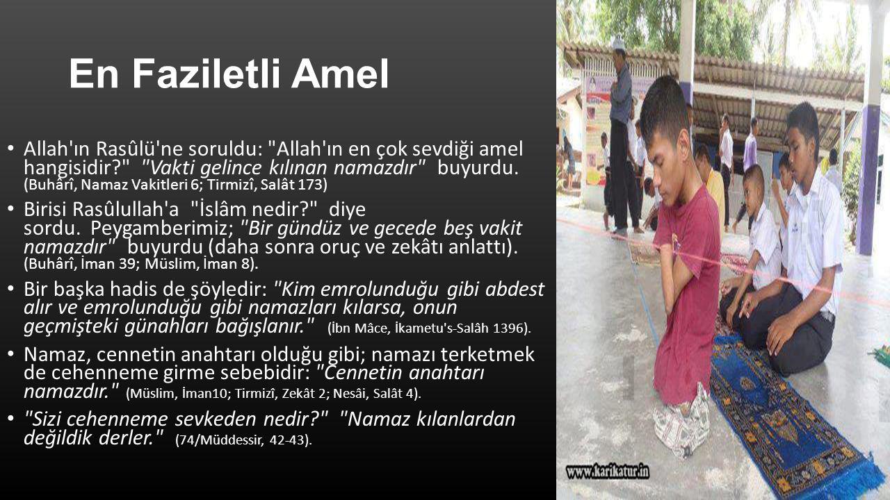 En Faziletli Amel Allah'ın Rasûlü'ne soruldu: