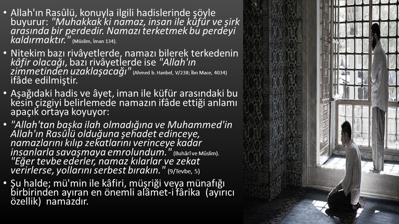 Allah'ın Rasûlü, konuyla ilgili hadislerinde şöyle buyurur: