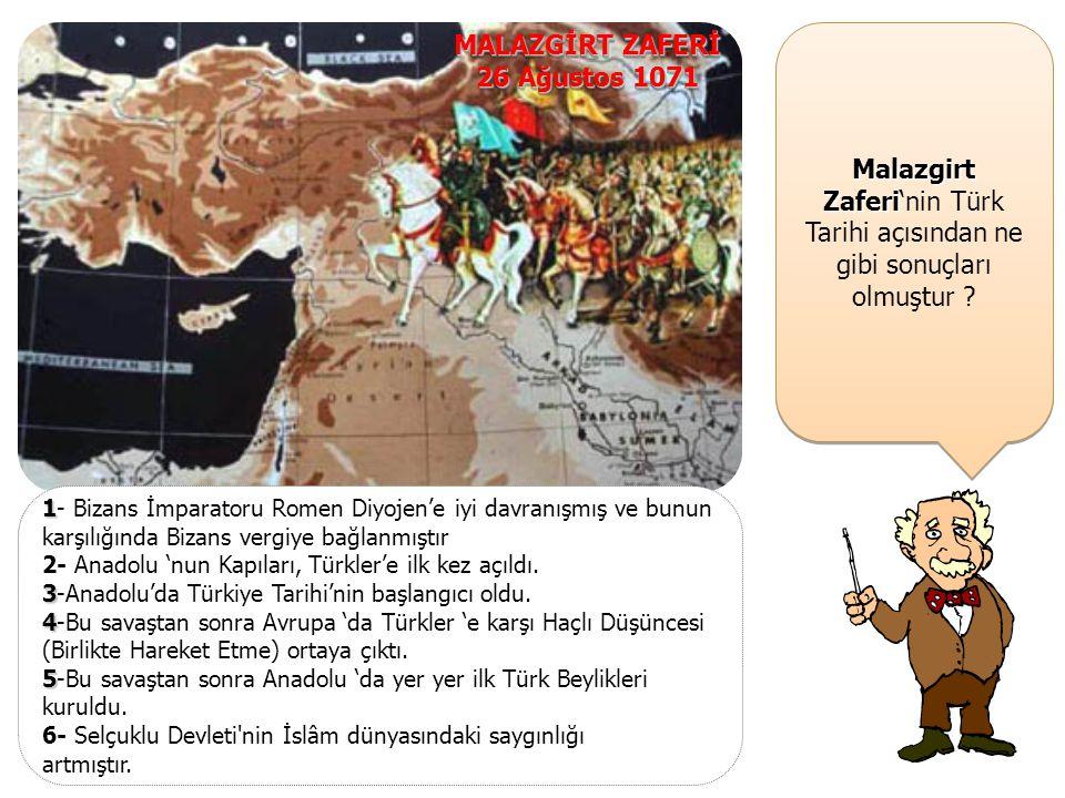 Malazgirt Zaferi Malazgirt Zaferi'nin Türk Tarihi açısından ne gibi sonuçları olmuştur .