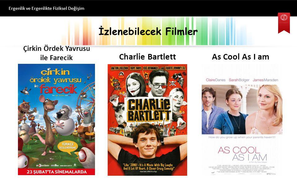 İzlenebilecek Filmler Ergenlik ve Ergenlikte Fiziksel Değişim Çirkin Ördek Yavrusu ile Farecik Charlie Bartlett As Cool As I am