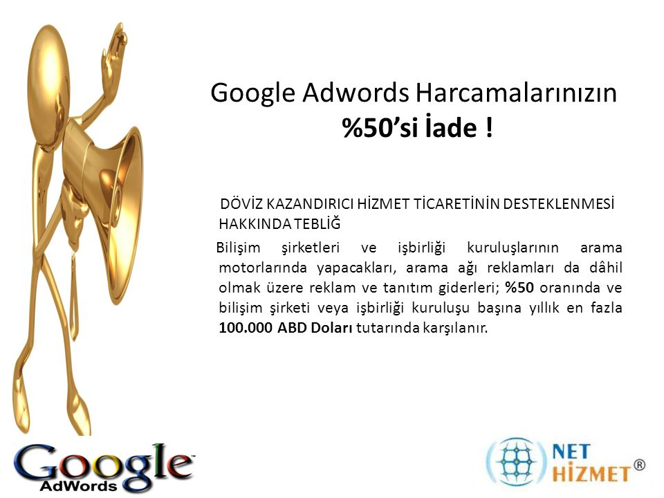 Google Adwords Harcamalarınızın %50'si İade .