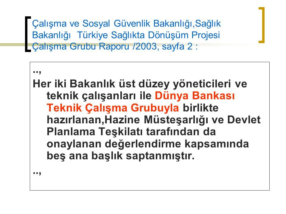 Çalışma ve Sosyal Güvenlik Bakanlığı,Sağlık Bakanlığı Türkiye Sağlıkta Dönüşüm Projesi Çalışma Grubu Raporu /2003, sayfa 2 :.., Her iki Bakanlık üst d