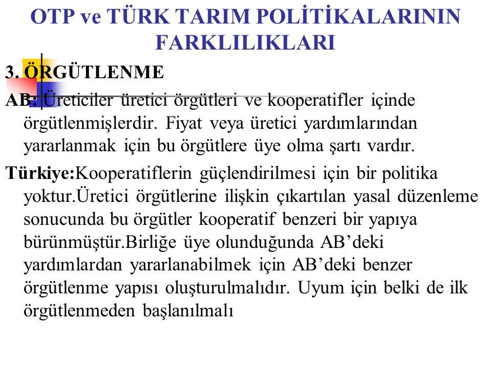 OTP ve TÜRK TARIM POLİTİKALARININ FARKLILIKLARI 3.
