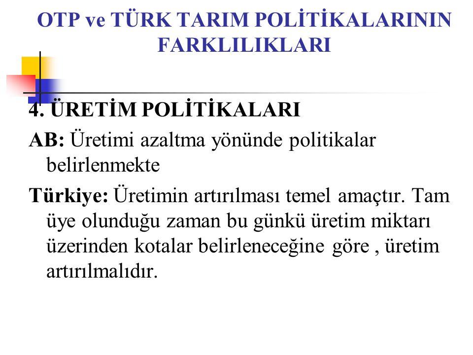 OTP ve TÜRK TARIM POLİTİKALARININ FARKLILIKLARI 4.