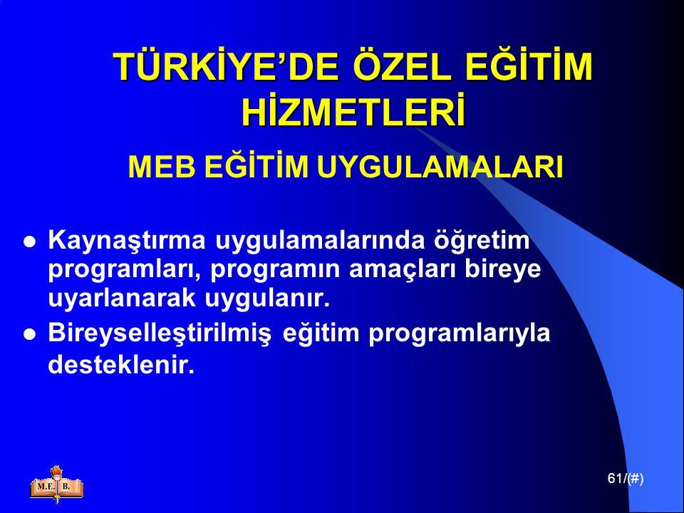 61/(#) TÜRKİYE'DE ÖZEL EĞİTİM HİZMETLERİ MEB EĞİTİM UYGULAMALARI Kaynaştırma uygulamalarında öğretim programları, programın amaçları bireye uyarlanara