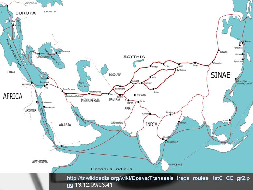 http://tr.wikipedia.org/wiki/Dosya:Transasia_trade_routes_1stC_CE_gr2.p nghttp://tr.wikipedia.org/wiki/Dosya:Transasia_trade_routes_1stC_CE_gr2.p ng 1