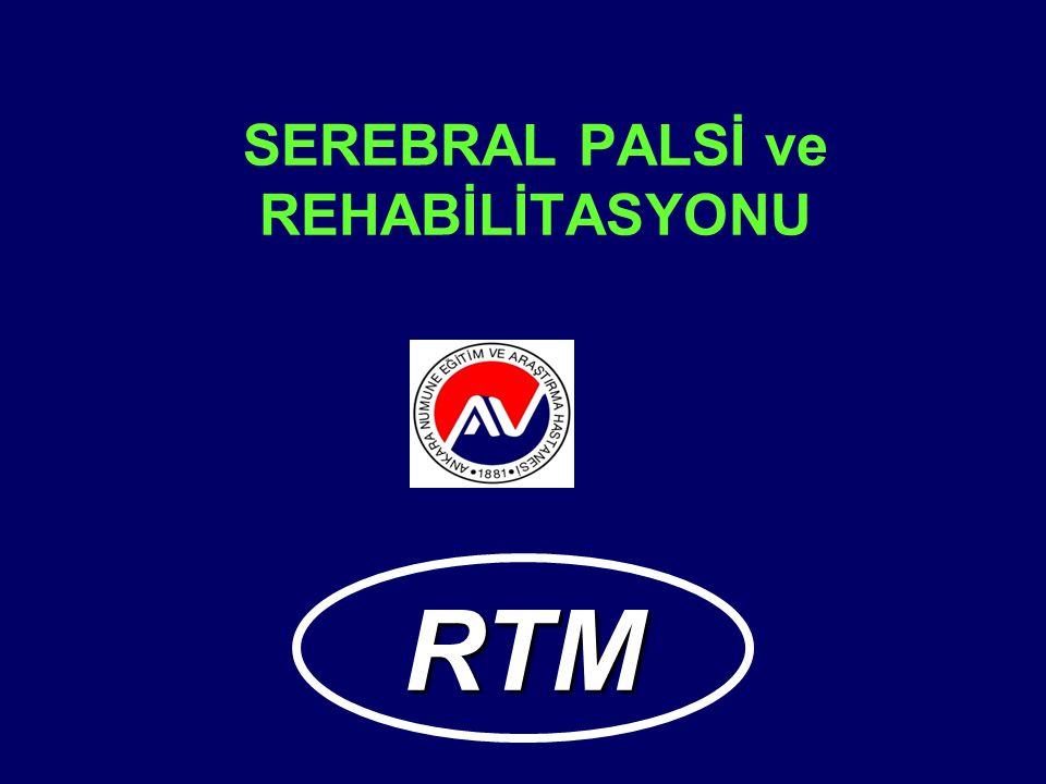 SEREBRAL PALSİ ve REHABİLİTASYONU RTM