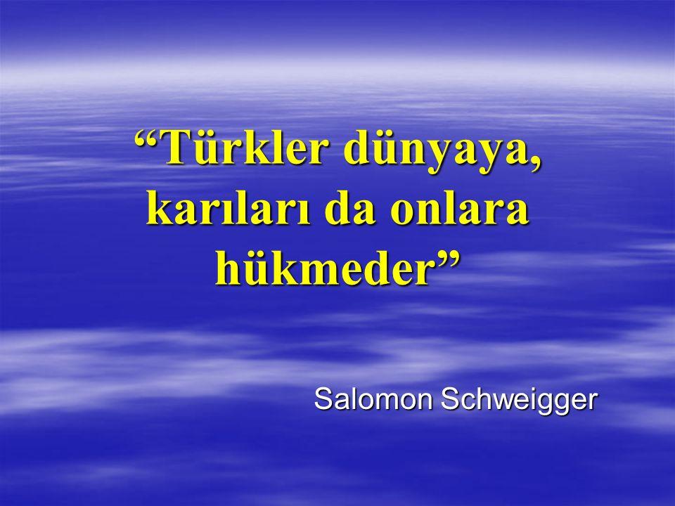 """""""Türkler dünyaya, karıları da onlara hükmeder"""" Salomon Schweigger"""