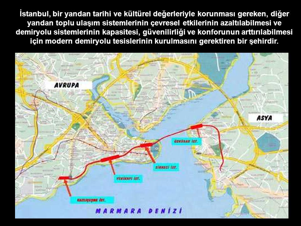 İstanbul, bir yandan tarihi ve kültürel değerleriyle korunması gereken, diğer yandan toplu ulaşım sistemlerinin çevresel etkilerinin azaltılabilmesi v