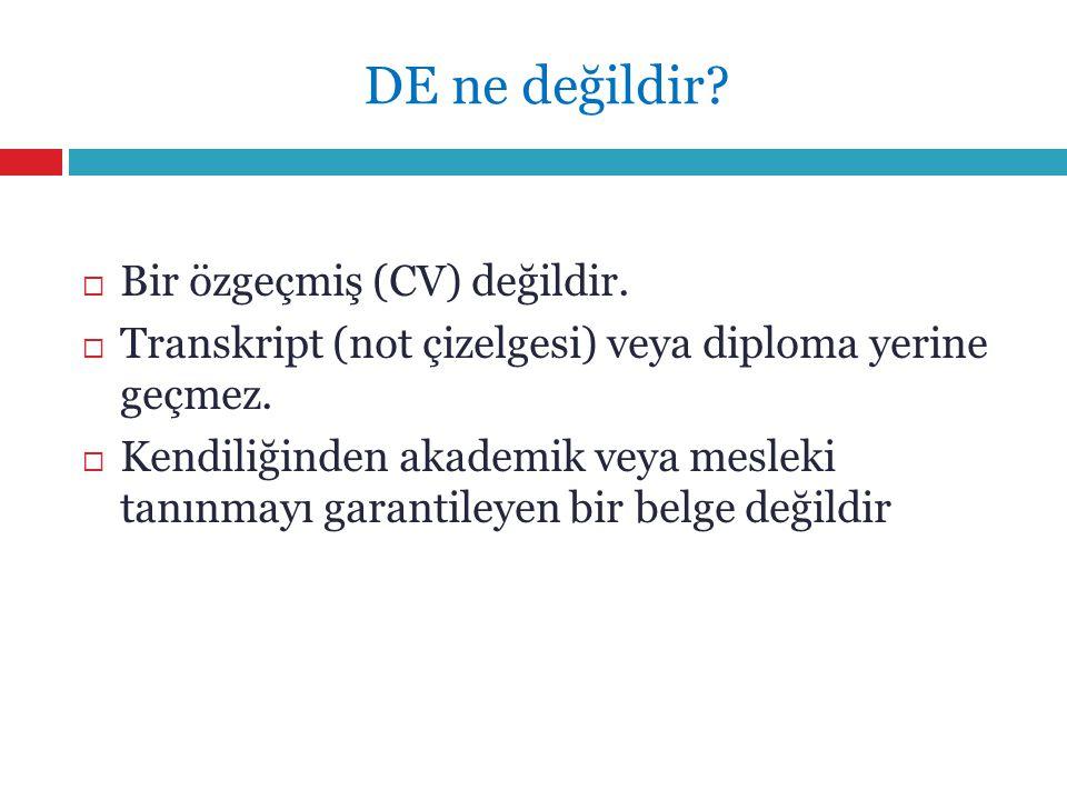 DE ne değildir?  Bir özgeçmiş (CV) değildir.  Transkript (not çizelgesi) veya diploma yerine geçmez.  Kendiliğinden akademik veya mesleki tanınmayı