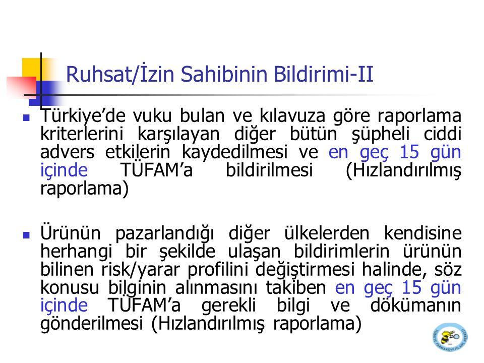 Ruhsat/İzin Sahibinin Bildirimi-II Türkiye'de vuku bulan ve kılavuza göre raporlama kriterlerini karşılayan diğer bütün şüpheli ciddi advers etkilerin