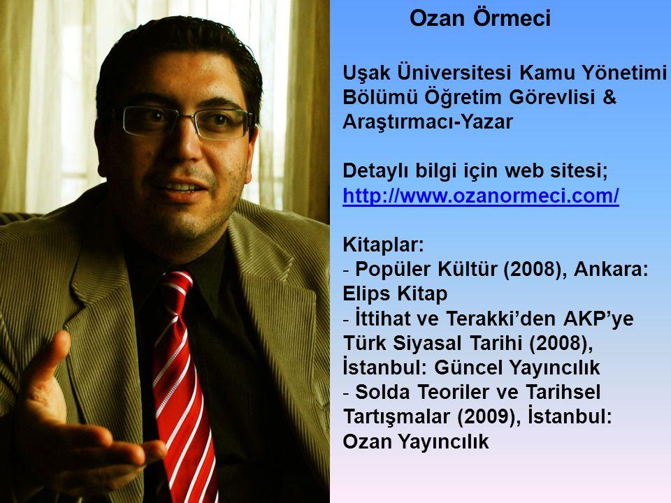Ozan Örmeci Uşak Üniversitesi Kamu Yönetimi Bölümü Öğretim Görevlisi & Araştırmacı-Yazar Detaylı bilgi için web sitesi; http://www.ozanormeci.com/ Kit