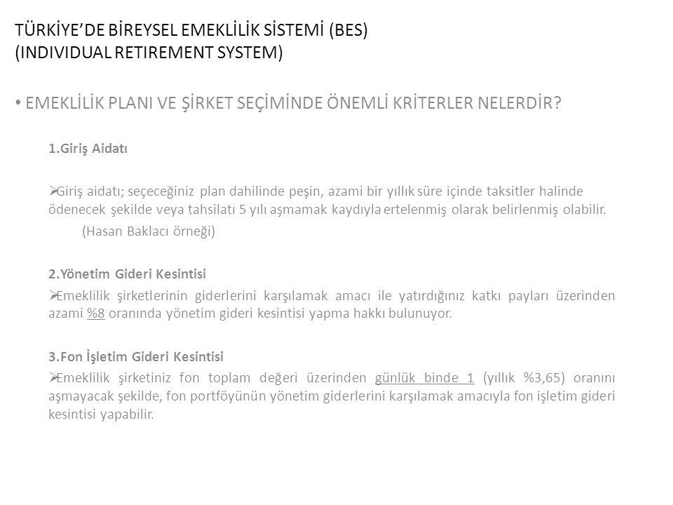 TÜRKİYE'DE BİREYSEL EMEKLİLİK SİSTEMİ (BES) (INDIVIDUAL RETIREMENT SYSTEM) EMEKLİLİK PLANI VE ŞİRKET SEÇİMİNDE ÖNEMLİ KRİTERLER NELERDİR.