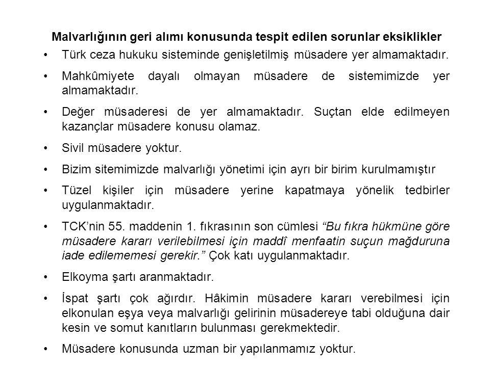 Malvarlığının geri alımı konusunda tespit edilen sorunlar eksiklikler Türk ceza hukuku sisteminde genişletilmiş müsadere yer almamaktadır. Mahkûmiyete