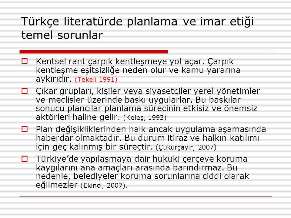 Türkçe literatürde planlama ve imar etiği temel sorunlar  Kentsel rant çarpık kentleşmeye yol açar. Çarpık kentleşme eşitsizliğe neden olur ve kamu y
