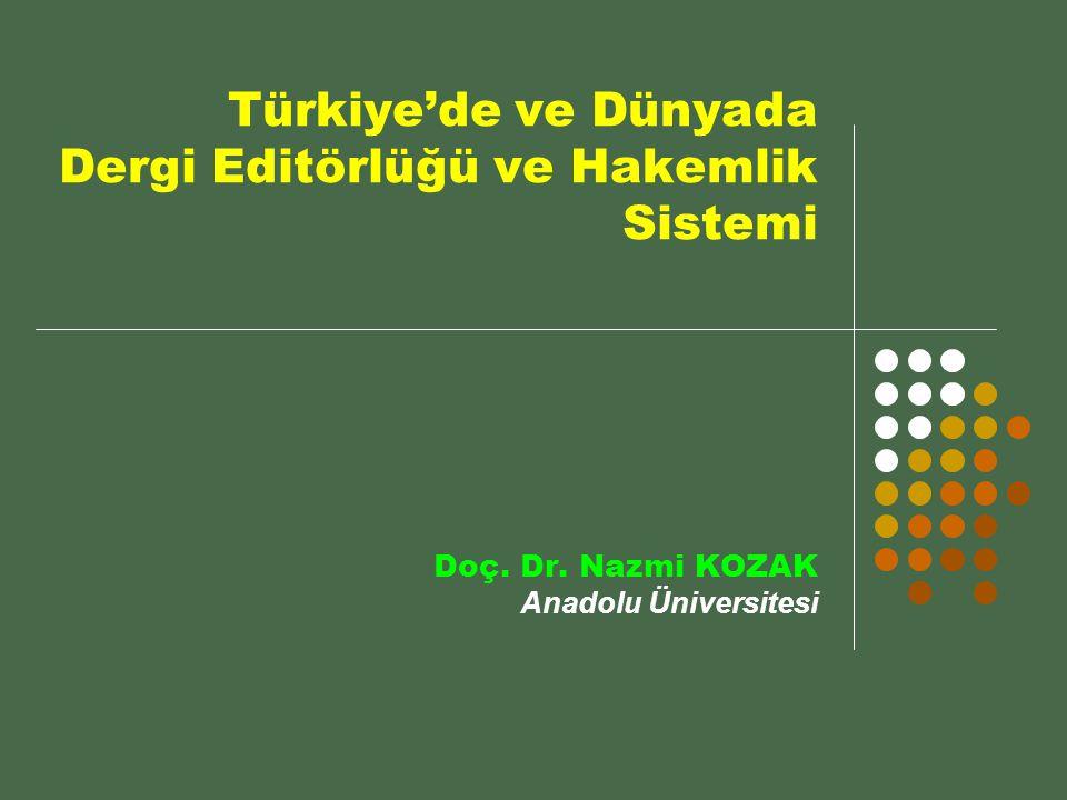 Türkiye'de ve Dünyada Dergi Editörlüğü ve Hakemlik Sistemi Doç.
