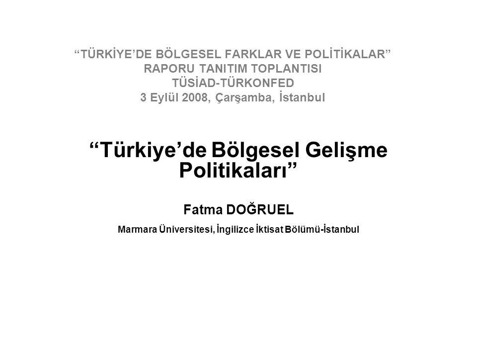 """""""TÜRKİYE'DE BÖLGESEL FARKLAR VE POLİTİKALAR"""" RAPORU TANITIM TOPLANTISI TÜSİAD-TÜRKONFED 3 Eylül 2008, Çarşamba, İstanbul """"Türkiye'de Bölgesel Gelişme"""