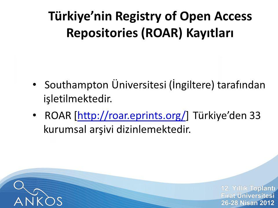 Türkiye'nin Registry of Open Access Repositories (ROAR) Kayıtları Southampton Üniversitesi (İngiltere) tarafından işletilmektedir.