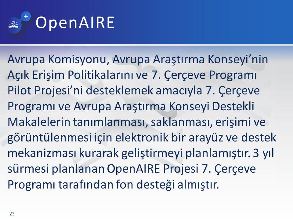 OpenAIRE Avrupa Komisyonu, Avrupa Araştırma Konseyi'nin Açık Erişim Politikalarını ve 7.