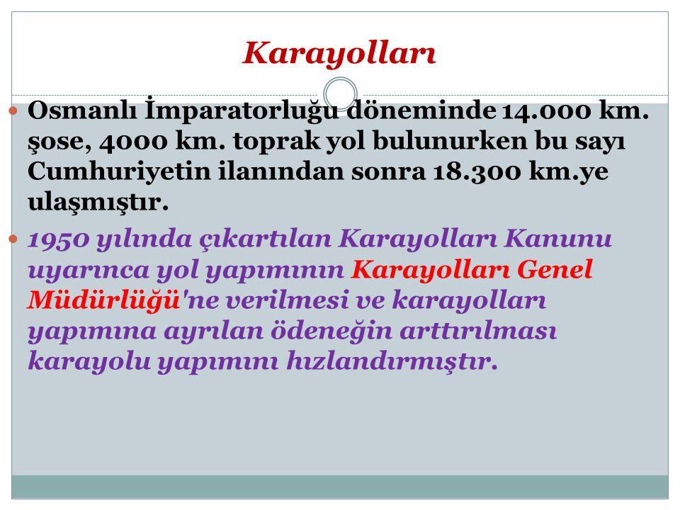 Karayolları Osmanlı İmparatorluğu döneminde 14.000 km.