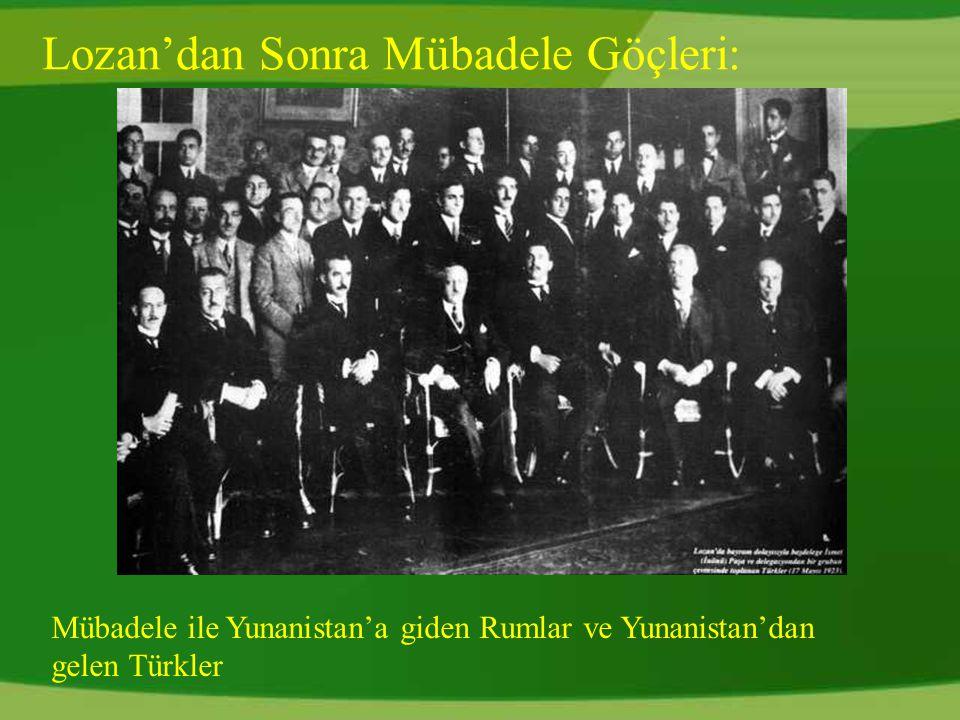 Lozan'dan Sonra Mübadele Göçleri: Mübadele ile Yunanistan'a giden Rumlar ve Yunanistan'dan gelen Türkler