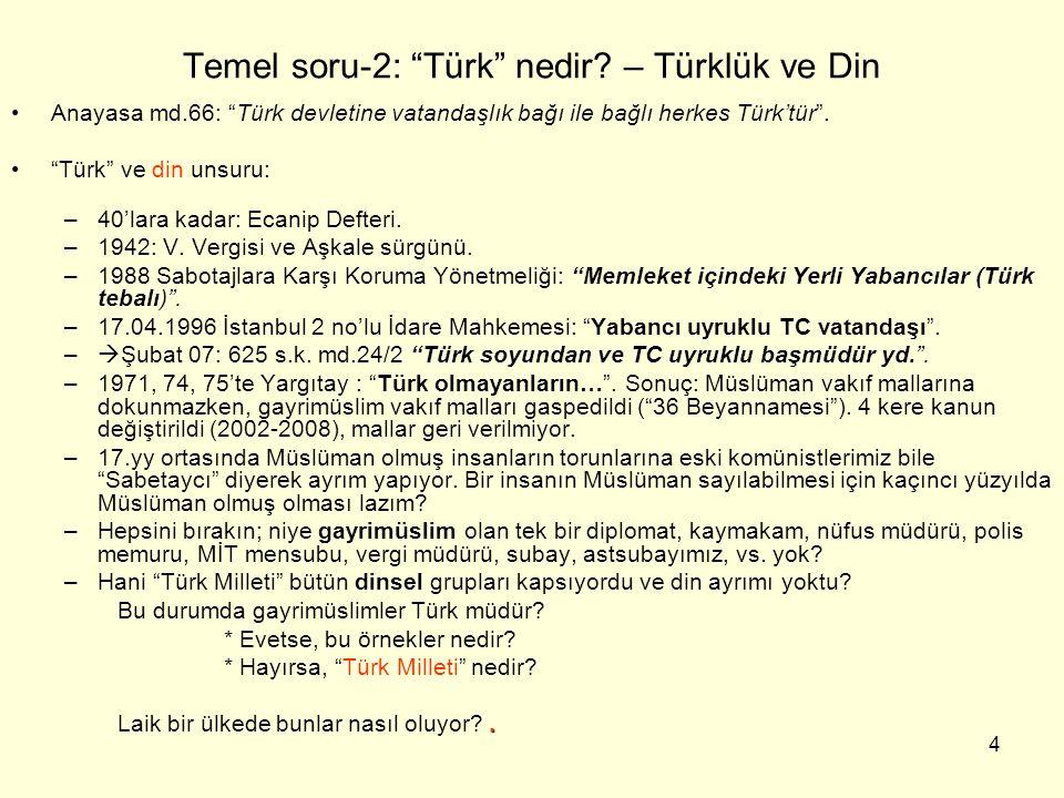 4 Temel soru-2: Türk nedir.