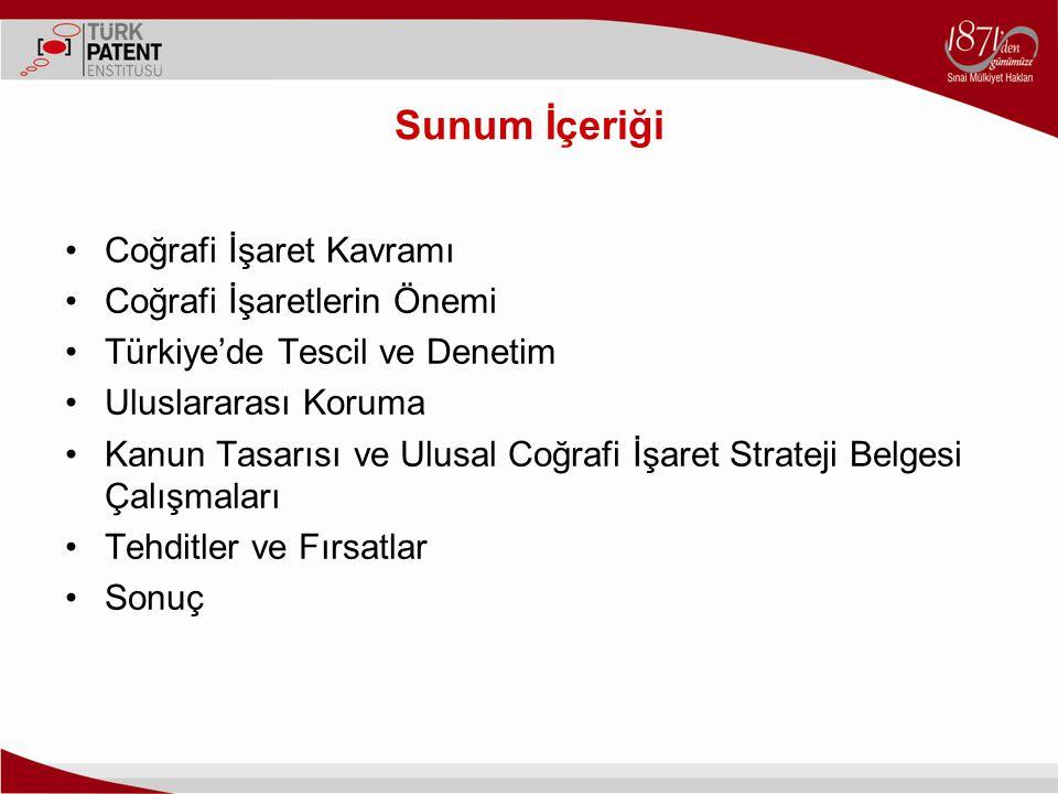 Sunum İçeriği Coğrafi İşaret Kavramı Coğrafi İşaretlerin Önemi Türkiye'de Tescil ve Denetim Uluslararası Koruma Kanun Tasarısı ve Ulusal Coğrafi İşare