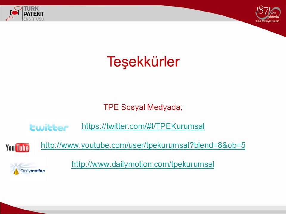 Teşekkürler TPE Sosyal Medyada; https://twitter.com/#!/TPEKurumsal http://www.youtube.com/user/tpekurumsal?blend=8&ob=5 http://www.dailymotion.com/tpe